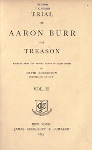 Cover of: Trial of Aaron Burr for treason