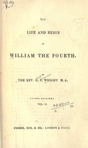 Cover of: The life and reign of William the Fourth