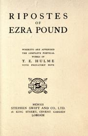 Cover of: Ripostes of Ezra Pound: whereto are appended the complete poetical works of T.E. Hulme ; with prefatory note.