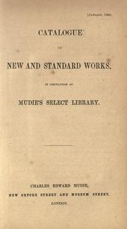 Cover of: Catalogue of new and standard works in circulation at Mudie's Select Library. by Mudie's Select Library.