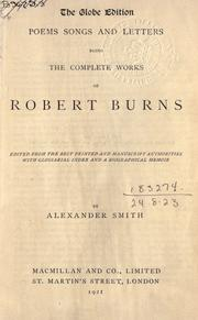 Cover of: Poems songs and letters: being the complete works of Robert Burns