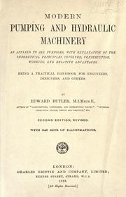 Modern pumping and hydraulic machinery as applied to all purposes by Edward Butler
