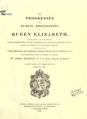 Cover of: The progresses and public processions of Queen Elizabeth