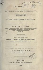 Cover of: Anatomical, pathological and therapeutical researches on the yellow fever of Gibraltar