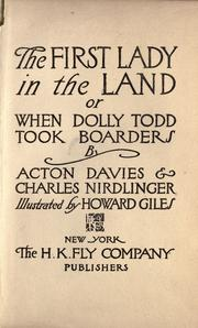 Cover of: The first lady in the land; or, When Dolly Todd took boarders by Davies, Acton