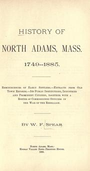 Cover of: History of North Adams, Mass., 1749-1885 | W. F. Spear