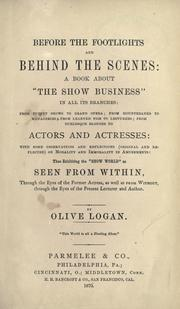 Cover of: Before the footlights and behind the scenes