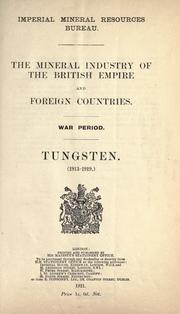 The mineral industry of the British Empire and foreign countries by Great Britain. Imperial Mineral Resources Bureau.