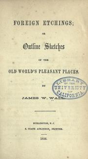 Cover of: Foreign etchings; or, Outline sketches of the old world's pleasant places