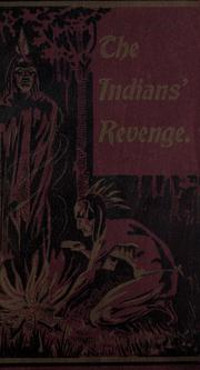 Cover of: The Indians' revenge, or, Days of honor
