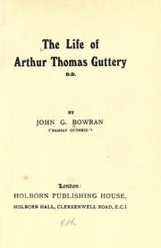Cover of: The life of Arthur Thomas Guttery