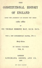 Cover of: The constitutional history of England since the accession of George the Third, 1760-1860 by Thomas Erskine May