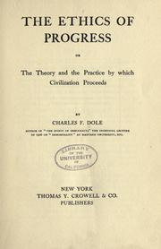 Cover of: The ethics of progress; or, The theory and the practice by which civilization proceeds