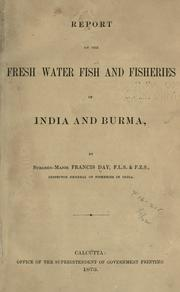 Cover of: Report on the fresh water fish and fisheries of India and Burma