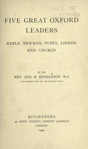 Cover of: Five great Oxford leaders: Keble, Newman, Pusey, Liddon and Church