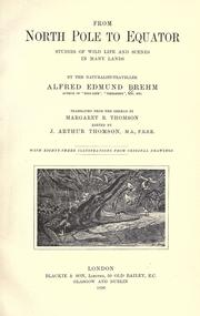 From North Pole to equator: studies of wild life and scenes in  many lands by Alfred Edmund Brehm