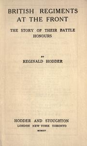 Cover of: British regiments at the front | William Reginald Hodder