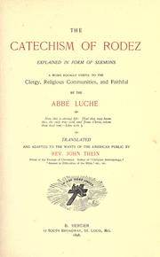 Cover of: The catechism of Rodez explained in form of sermons | Luche abbé, curé of Montbazens.