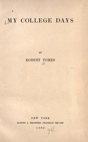 Cover of: My college days by Robert Tomes