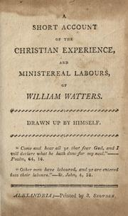 Cover of: A short account of the Christian experience and ministereal labours, of William Watters