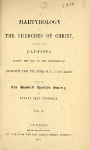 Cover of: A martyrology of the churches of Christ, commonly called Baptists from the era of the Reformation: Translated from the Dutch [and] edited for the Hanserd Knollys Society by Edward Bean Underhill.