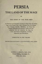 Cover of: Persia, the land of the magi, or, The home of the wise men
