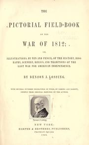 Cover of: The pictorial field-book of the war of 1812; or