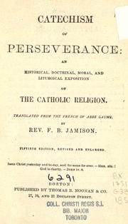 The Catechism Of Perseverance by Gaume, J. (Jean), 1802-1879