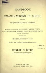 Cover of: A handbook of examinations in music containing 600 questions, with answers, in theory, harmony, counterpoint, form, fugue, acoustics, musical history, organ construction, and choir training