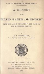 Cover of: A history of the theories of aether and electricity | by E.T. Whittaker ...