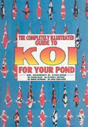 Cover of: The Completely Illustrated Guide to Koi for Your Pond | Herbert R. Axelrod