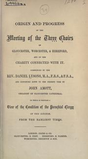 Cover of: Origin and progress of the meeting of the Three Choirs of Gloucester, Worcester & Hereford, and of the charity connected with it