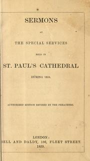 Cover of: Sermons at the special services held in St. Paul's Cathedral during 1859 |