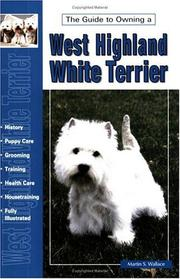 Cover of: The Guide to Owning a West Highland Terrier | Martin S. Wallace