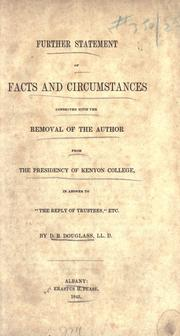 Cover of: Further statement of facts and circumstances connected with the removal of the author from the presidency of Kenyon college
