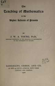 Cover of: The teaching of mathematics in the higher schools of Prussia