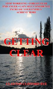 Cover of: Getting Clear | Clayton Clifford Bye