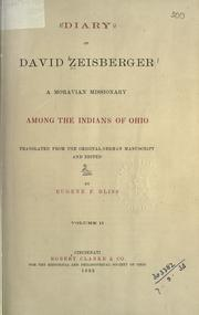 Diary of David Zeisberger, a Moravian missionary among the Indians of Ohio by David Zeisberger