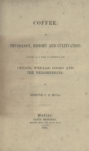Cover of: Coffee: its physiology, history, and cultivation