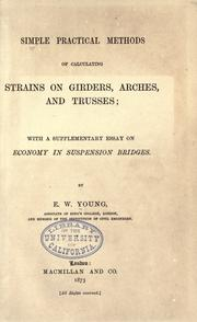 Cover of: Simple practical methods of calculating strains on girders, arches, and trusses