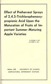 Cover of: Effect of preharvest sprays of 2,4,5-trichlorophenoxypropionic acid upon the maturation of fruits of important summer-maturing apple varieties