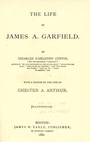 Cover of: The life of James A. Garfield