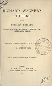 Cover of: Richard Wagner's letters to his Dresden friends: Theodor Uhlig, Wilhelm Fischer, and Ferdinand Heine.