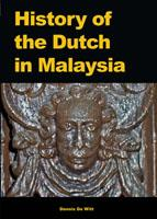 Cover of: History of the Dutch in Malaysia by Dennis De Witt