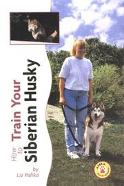 Cover of: How to Train Your Siberian Husky (Tr-105)