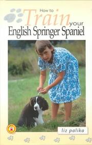 Cover of: How to Train Your English Springer Spaniel (How To...(T.F.H. Publications))