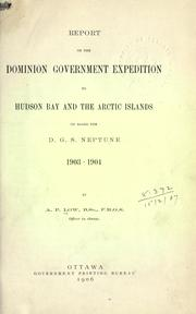 Cover of: Report on the dominion government expedition to Hudson Bay and the Arctic Islands on board the D.G.S. Neptune 1903-1904