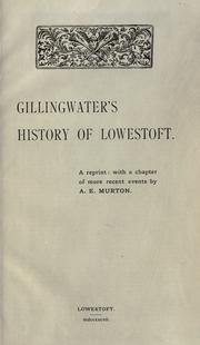 Cover of: Gillingwater's history of Lowestoft