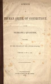 Cover of: Speech of Truman Smith, of Connecticut, on the Nebraska question