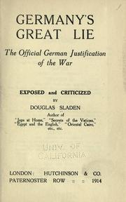Cover of: Germany's great lie: the official German justification of the war, exposed and criticized